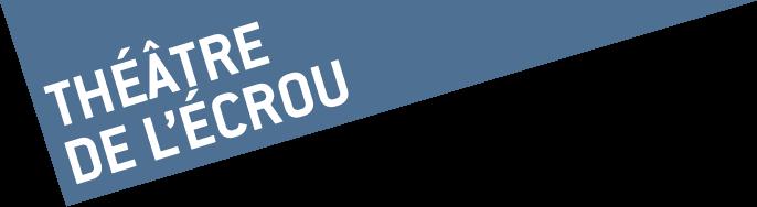logo de la compagnie Théâtre de l'ECROU